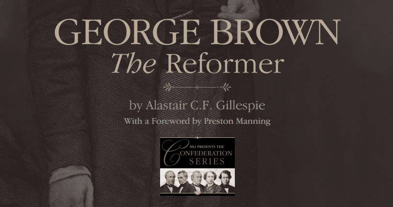George Brown - The Reformer