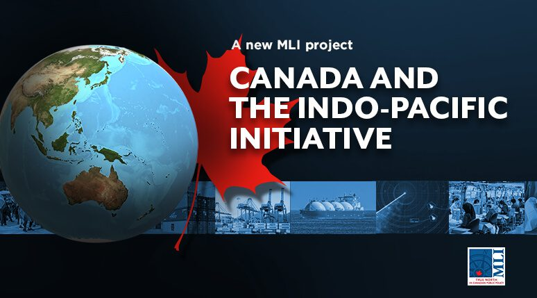 The Macdonald-Laurier Institute launches the Canada and the Indo-Pacific Initiative